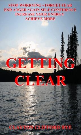 Getting Clear by Clayton Clifford Bye