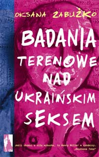 Badania terenowe nad ukraińskim seksem by Oksana Zabuzhko