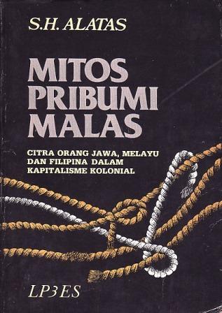 mitos-pribumi-malas-citra-orang-jawa-melayu-dan-filipina-dalam-kapitalisme-kolonial