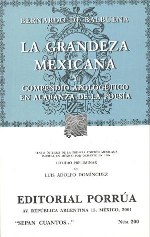 La Grandeza Mexicana y Compendio Apologético en Alabanza de la Poesía. (Sepan Cuantos, #200)