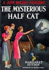 The Mysterious Half Cat (Judy Bolton Mysteries, #9)
