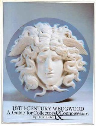 18th Century Wedgwood: A Guide For Collectors & Connoisseurs