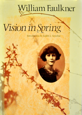 Vision in Spring by William Faulkner