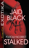 Stalked by Jaid Black