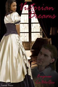 Victorian Dreams by Empress LaBlaque