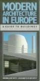 Modern Architecture in Europe by Dennis J. DeWitt