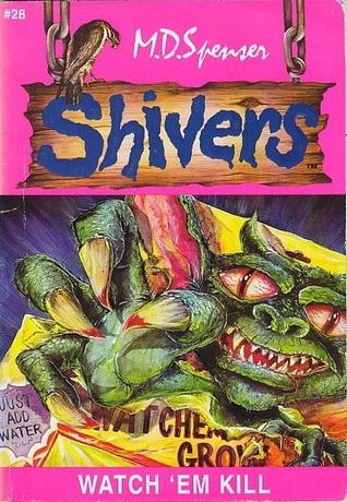 Watch 'Em Kill (Shivers, #28)
