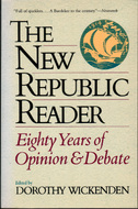 The New Republic Reader: Eighty Years Of Opinion And Debate
