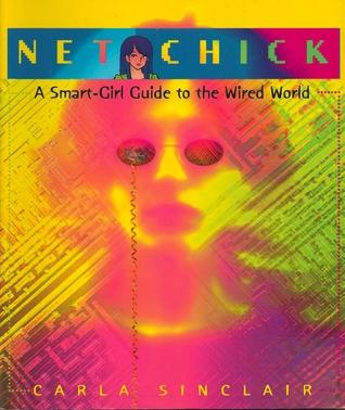 Enlace de descarga gratuita del libro electrónico Net Chick: A Smart Girl Guide to the Cyberworld