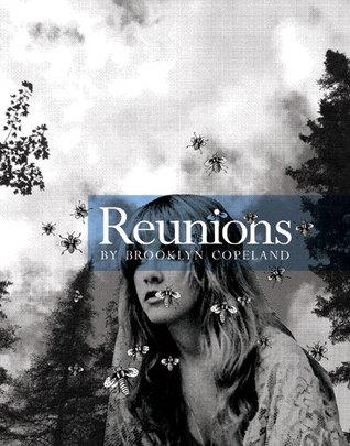 Reunions by Brooklyn Copeland