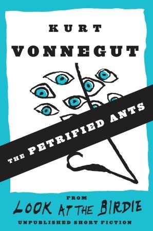 The Petrified Ants by Kurt Vonnegut