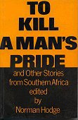 To Kill a Man's Pride by Norman Hodge