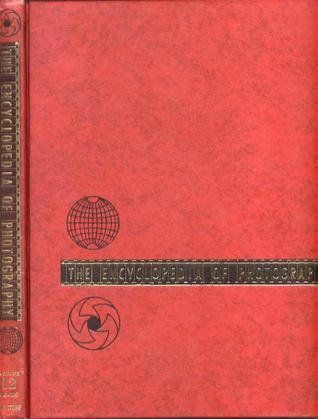 The Encyclopedia of Photography Volume Twelve LIG-MIC by Willard D. Morgan
