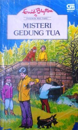 Misteri Gedung Tua (Pasukan Mau Tahu, #6)