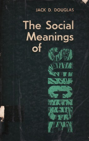 The Social Meanings Of Suicide by Jack D. Douglas