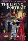 The Living Portrait (Judy Bolton Mysteries, #18)