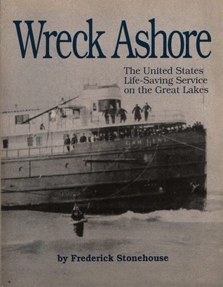 Wreck Ashore: The United States Life-Saving Service on the Great Lakes