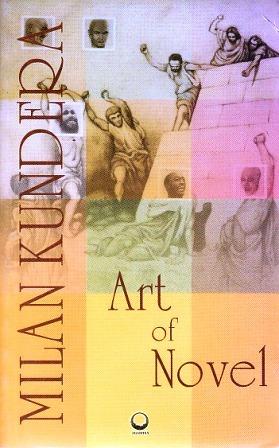 Art of Novel by Milan Kundera