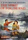 The Spirit of Fog Island (Judy Bolton Mysteries, #22)