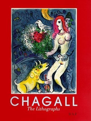 Marc Chagall: The Lithographs: La Collection Sorlier