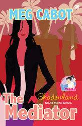 Shadowland: Negeri Bayang-Bayang (The Mediator, #1)