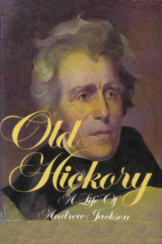 a biography of the life and times of old hickory jackson As one of his early biographers, james parton, claimed in his 1860 life of andrew jackson: at no part of jackson's career, when we can get a look at him through a pair of trustworthy eyes, do we find him trifling with life.