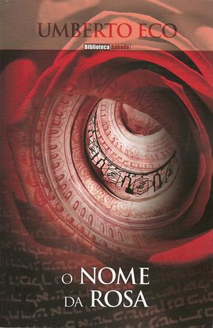 O Nome da Rosa by Umberto Eco