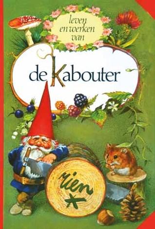 Leven en Werken van de Kabouter by Rien Poortvliet