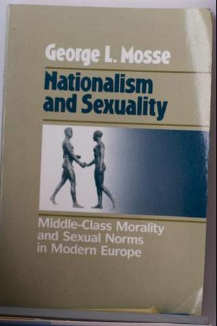 George l. mosse nationalism and sexuality