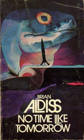 No Time Like Tomorrow by Brian W. Aldiss