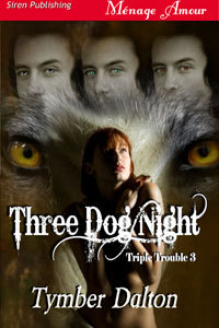 Three Dog Night by Tymber Dalton