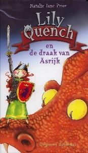 Lily Quench en de draak van Asrijk by Natalie Jane Prior