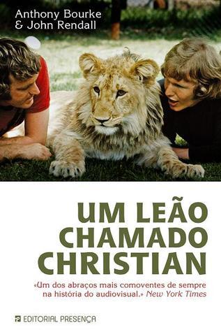Um Leão Chamado Christian by Anthony Bourke
