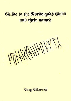 guide to the norse gods and their names by varg vikernes
