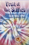 Fruit of the Sixties: The Founding of the Oregon Country Fair