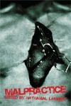 Malpractice: an Anthology of Bedside Terror