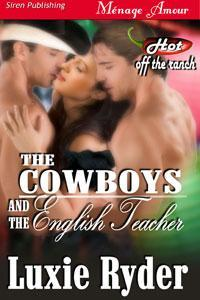 The Cowboys and the English Teacher by Luxie Ryder
