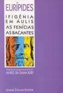 Ifigenia em Aulis, as Bacantes, as Fenicias
