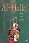 Al-Hallaj: Sang Sufi Syahid