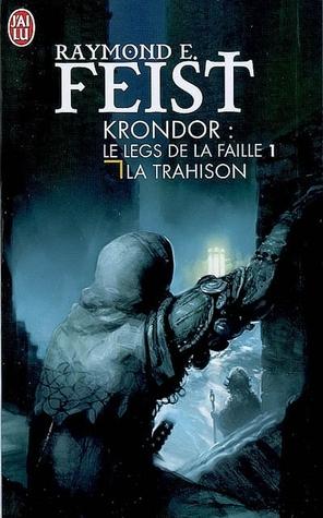 Krondor: La trahison (Le legs de la faille, #1)