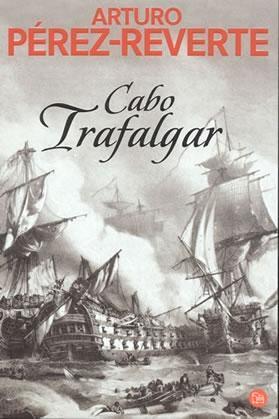 Cabo Trafalgar by Arturo Pérez-Reverte