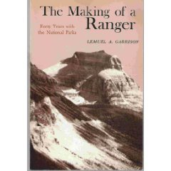 The Making of a Ranger: Forty Years With the National Parks