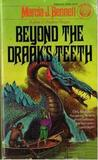 Beyond the Draak's Teeth by Marcia J. Bennett