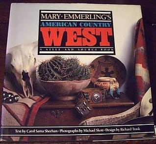 Mary Emmerling's American Country West: A Style and Source Book