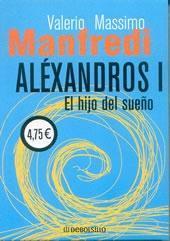 Alexandros I. El hijo del sueño by Valerio Massimo Manfredi