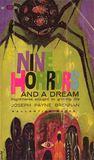 Nine Horrors and a Dream