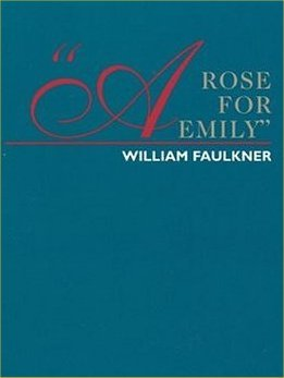 an analysis of william faulkners a rose for emily