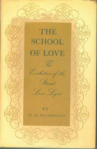 The School of Love: The Evolution of the Stuart Love Lyric