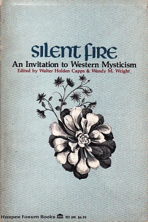 Silent Fire: An Invitation to Western Mysticism