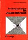 Pembinaan Bangsa dan Masalah Historiografi